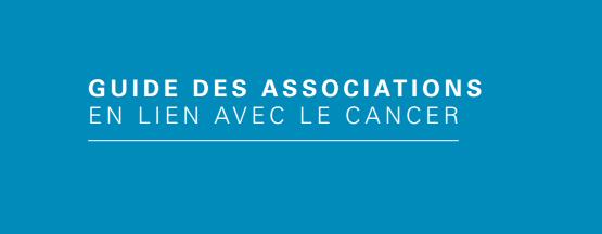 Guide des associations en lien avec le cancer